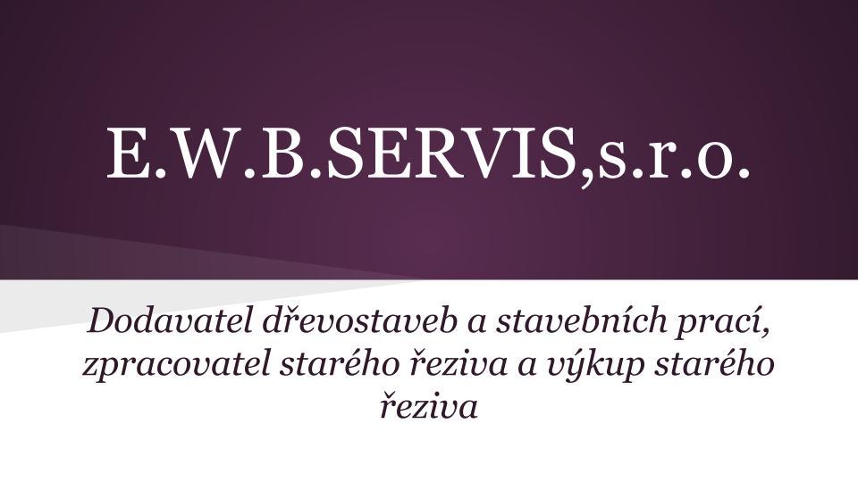 E. W. B. Servis s.r.o.
